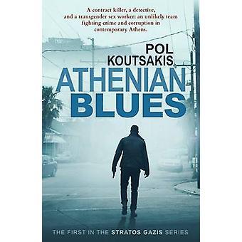 Athenian Blues by Pol Koutsakis - 9781908524768 Book
