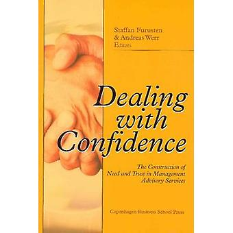 Dealing with Confidence - The Construction of Need and Trust in Manage