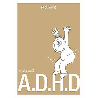 Living with ADHD by Cai Yiming - 9789814634168 Book