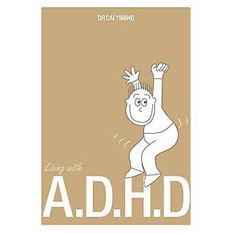 Leva med ADHD av Cai Yiming - 9789814634168 bok