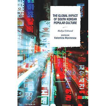 Den globala effekten av söder koreansk populärkultur - Hallyu obundna av