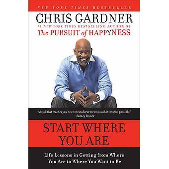 Start hvor du er - livet leksjoner i komme fra hvor du er å Wh
