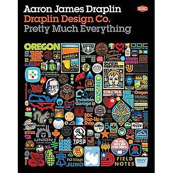 Draplin Design Co. - Pretty Much Everything by Aaron James Draplin - 9
