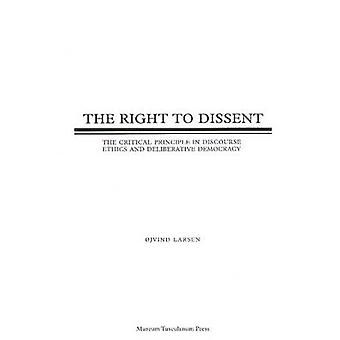 Right to Dissent - The Critical Principle in Discourse Ethics and Deli