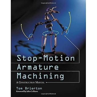 Stop-motion Armature bearbejdning: Et stærkt illustrerede konstruktion Manual