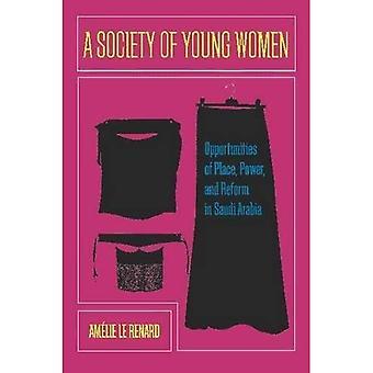 Towarzystwo młodych kobiet: możliwości miejsce, moc i reformy w Arabia Saudyjska