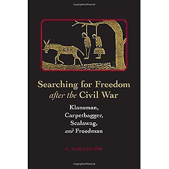 Vous cherchez une liberté après la guerre civile: Klansman, Carpetbagger, fripouille, & Freedman