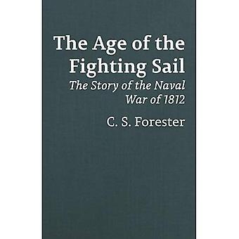 Das Alter des Kämpfens Segel: die Geschichte des Marinekrieges von 1812