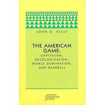 Il gioco americano: Capitalismo, decolonizzazione, dominazione del mondo e Baseball (paradigma)