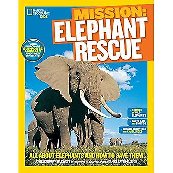 Mission Animal Rescue: Elephants (Ng Kids Mission: Animal Rescue)