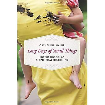 Long Days of Small Things:� Motherhood as a Spiritual Discipline