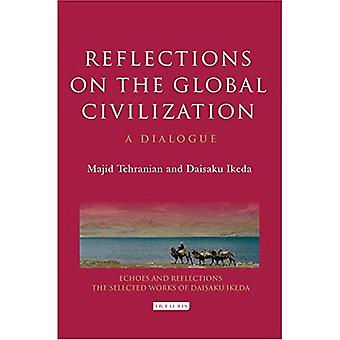 Reflections on the Global Civilization: A Dialogue (Echoes and Reflections Series)