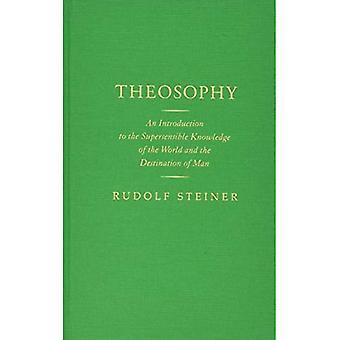 Théosophie: Une Introduction à la connaissance suprasensible du monde et de la Destination de l'homme