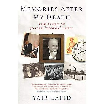 Memories After My Death: The Story of Joseph 'Tommy' Lapid