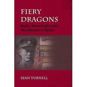 Fiery Dragons: Banks, Moneylenders and Microfinance in Burma