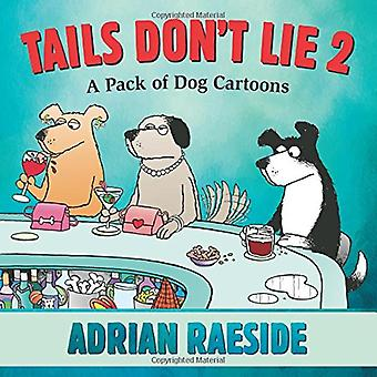 Tails Don't Lie 2: A Pack� of Dog Cartoons
