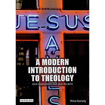 Modern Introduction to Theology by Philip Kennedy