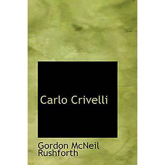 Carlo Crivelli by Rushforth & Gordon McNeil