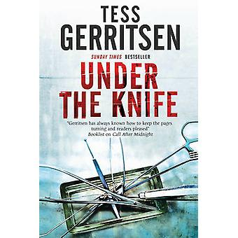 Under the Knife by Gerritsen & Tess