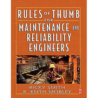 Rules of Thumb for Maintenance and Reliability Engineers by Smith & Ricky