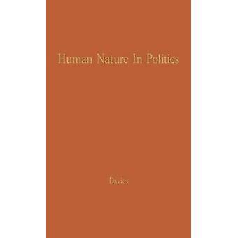 الطبيعة البشرية في السياسة القوى المحركة للسلوك السياسي قبل ديفيس & كونينج جيمس