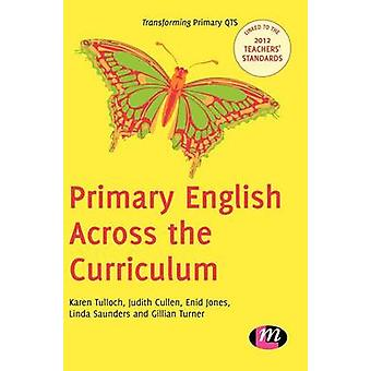 Primary English Across the Curriculum by Tulloch & Karen