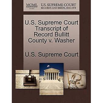 E.U. Supremo Tribunal transcrição do registro Bullitt Condado de v. arruela pela Suprema Corte dos EUA