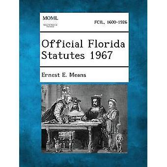 Lois de la Floride officiel 1967 par moyens & Ernest E.