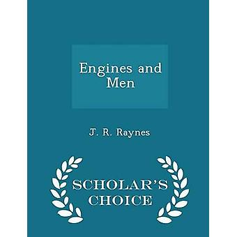 Engines and Men  Scholars Choice Edition by Raynes & J. R.