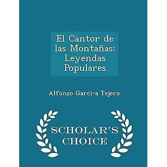 El Cantor de las Montaas Leyendas Populares  Scholars Choice Edition by Tejero & Alfonso Garcia