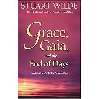 Grace Gaia og slutningen af dage en alternativ måde for avancerede sjælen af Wilde & Stuart
