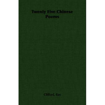 Twenty Five Chinese Poems by Bax & Clifford