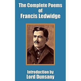 Complete Poems of Francis Ledwidge The by Ledwidge & Francis
