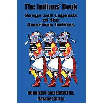 Indianerna boka sånger och legender av de amerikanska indianerna av Curtis & Natalie