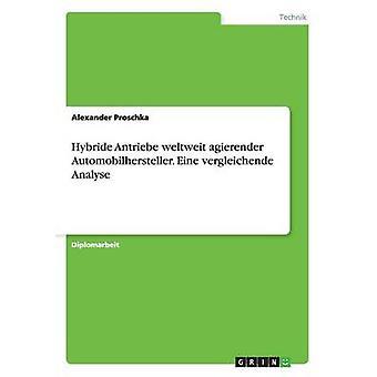 Hybride Antriebe weltweit agierender Automobilhersteller. Eine vergleichende Analyse da Proschka & Alexander