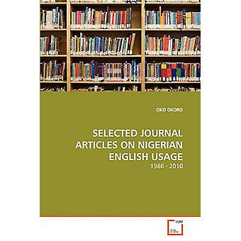 SELECTED JOURNAL ARTICLES ON NIGERIAN ENGLISH USAGE by OKORO & OKO