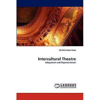 Intercultural Theatre by Tuan & Iris Hsinchun