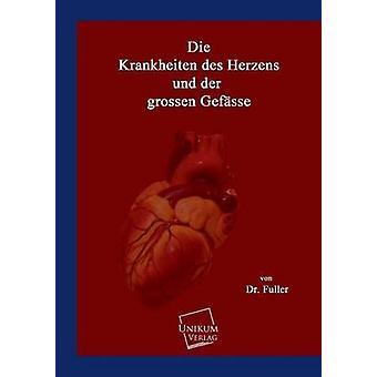Die Krankheiten Des Herzens Und Der Grossen Gefasse by Fuller & Dr