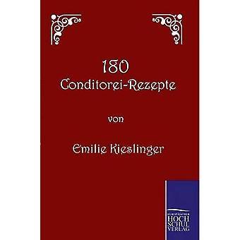 180 ConditoreiRezepte de Kieslinger y Emilie