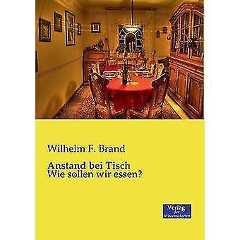 Anstand bei Tisch by Brand & Wilhelm F.