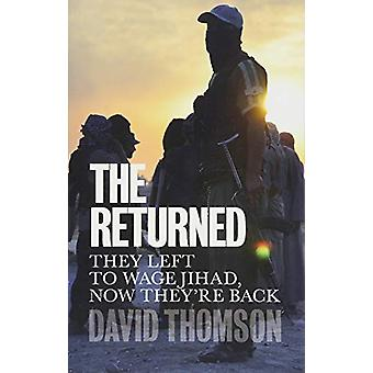The Returned - They Left to Wage Jihad - Now They're Back by The Retur