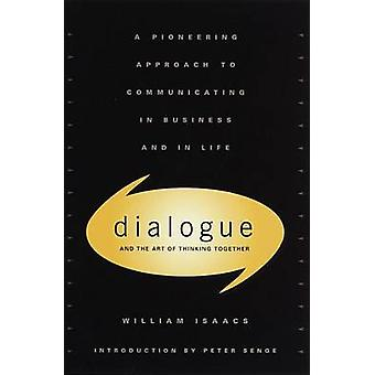 Dialogue and the Art of Thinking Together - A Pioneering Approach to C