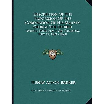 Description of the Procession of the Coronation of His Majesty - Geor
