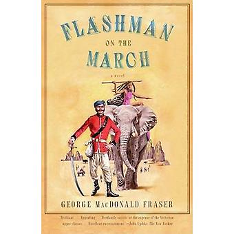 Flashman on the March by George MacDonald Fraser - 9781400096466 Book
