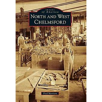 North and West Chelmsford by Fred Merriam - 9781467123914 Book
