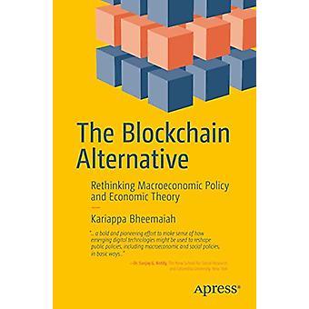 The Blockchain Alternative - Rethinking Macroeconomic Policy and Econo