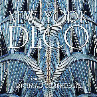 New York Deco by Richard Berenholtz - Richard Berenholtz - Carol Will