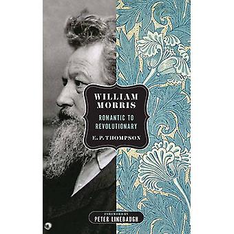 William Morris - Romantic to Revolutionary by E P Thompson - Peter Lin