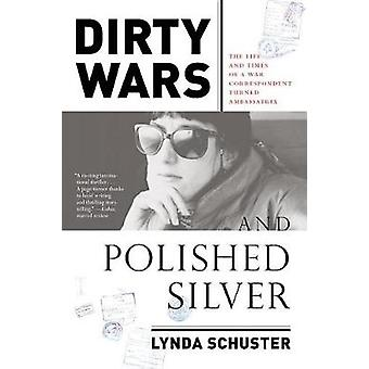 Dirty Wars And Polished Silver by Lynda Schuster - 9781612196343 Book