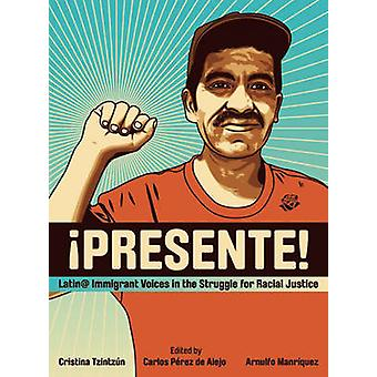 Presente! - Latin@ Immigrant Voices in the Struggle for Racial Justice